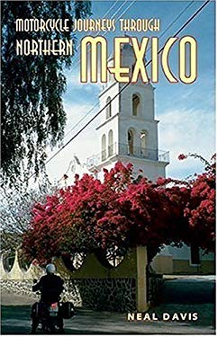 Motorcycle Journeys Through Northern Mexico 9781884313202