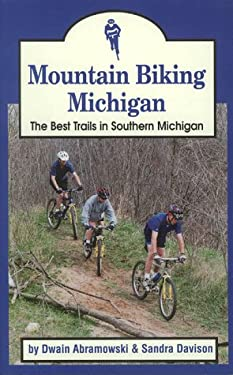 Mountain Biking Michigan: The Best Trails in Southern Michigan 9781882376209