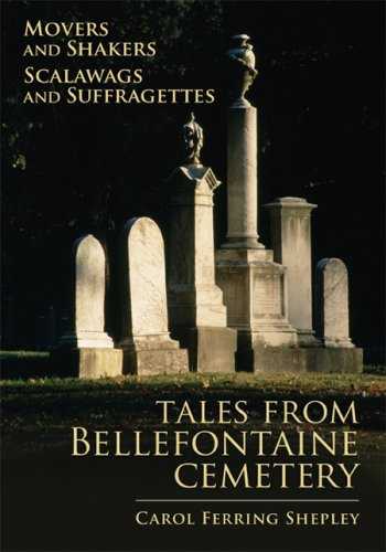 Movers and Shakers, Scalawags and Suffragettes: Tales from Bellefontaine Cemetery 9781883982652