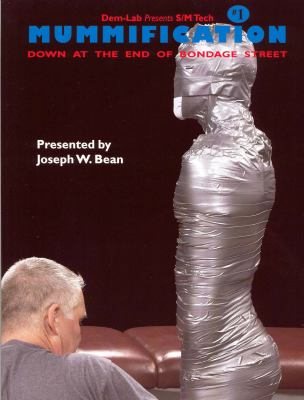 Mummification: Down at the End of Bondage Street [With DVD] 9781887895019