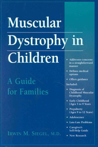 Muscular Dystrophy in Children: A Guide for Families 9781888799330