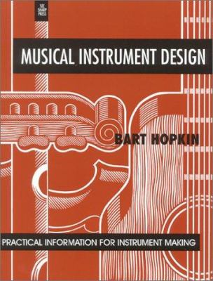 Musical Instrument Design: Practical Information for Instrument Making 9781884365089