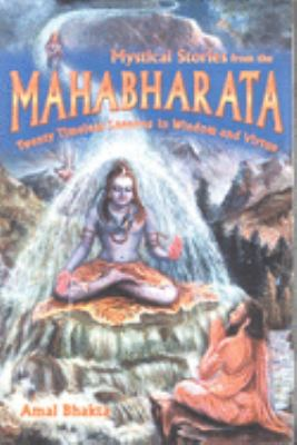 Mystical Stories from the Mahabharata: Twenty Timeless Lessons in Wisdom and Virtue 9781887089197