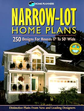 Narrow-Lot Home Plans: 250 Designs for Houses 17' to 50' Wide 9781881955580