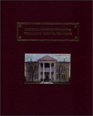 National Register of Historic Properties: Williamson County, Tennessee 9781881576563