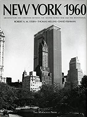 New York 1960: Architecture and Urbanism Between the Second World War and the Bicentennial 9781885254856