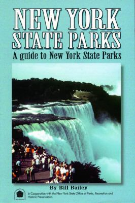 New York State Parks: A Complete Outdoor Recreation Guide for Campers, Boaters, Anglers, Hikers, Beach and Outdoor Lovers 9781881139188