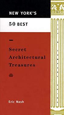 New York's 50 Best Secret Architectural Treasures
