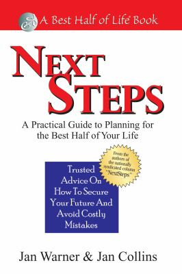 Next Steps: A Practical Guide to Planning for the Best Half of Your Life 9781884956966