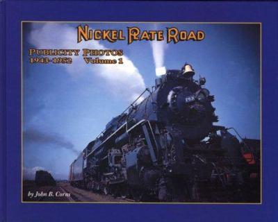 Nickel Plate Road: Publicity Photos 1943-1952 Volume 1 9781883089221