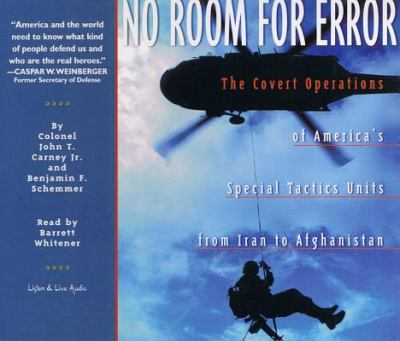 No Room for Error: The Covert Operations of America's Special Tactics Units from Iran to Afghanistan 9781885408921