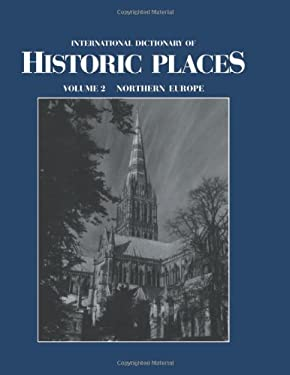 Northern Europe: International Dictionary of Historic Places - Ring, Trudy / Hast, Adele / Schellinger, Paul