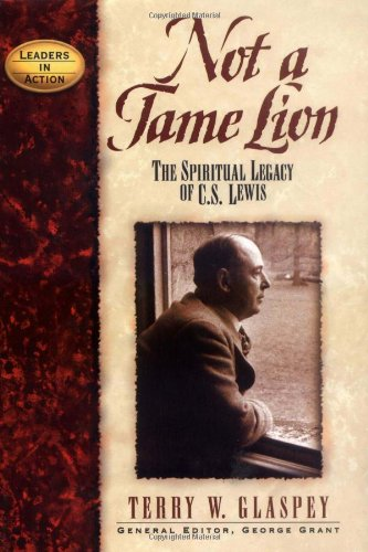 Not a Tame Lion: The Spiritual Legacy of C.S. Lewis 9781888952216