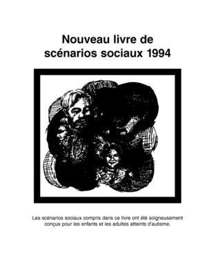 Nouveau Livre de Scenarios Sociaux 1994: Les Scenarios Sociaux Compris Dans Ce Livre Ont Ete Soigneusement Concus Pour les Enfants Et les Adultes Atte 9781885477422