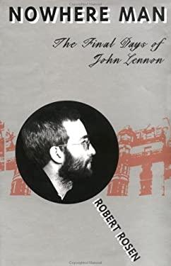 Nowhere Man: The Final Days of John Lennon 9781887128469