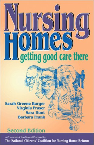 Nursing Homes: Getting Good Care There 9781886230439
