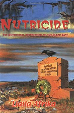 Nutricide: The Nutritional Destruction of the Black Race 9781886433304
