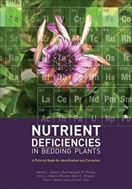 Nutrient Deficiencies in Bedding Plants: A Pictorial Guide for Identification and Correction 9781883052614
