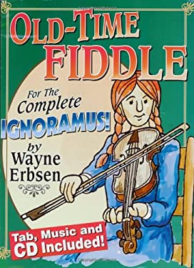 Old-Time Fiddle for the Complete Ignoramus! [With CD (Audio)] 9781883206482