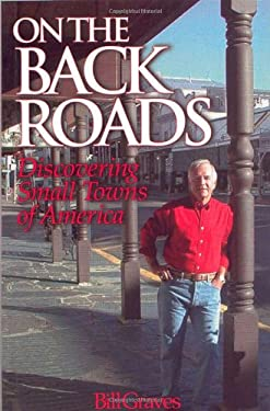 On the Back Roads: Discovering Small Towns of America 9781886039360