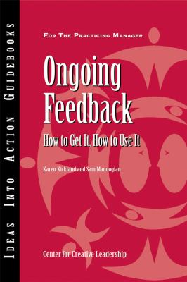 Ongoing Feedback: How to Get It, How to Use It 9781882197361