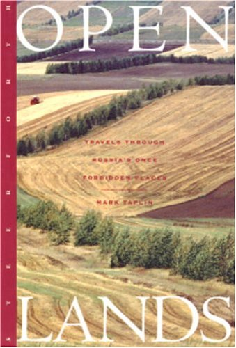 Open Lands: Travels Through Russia's Once Forbidden Places 9781883642877