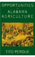 Opportunities in Alabama Agriculture - Perdue, Tito