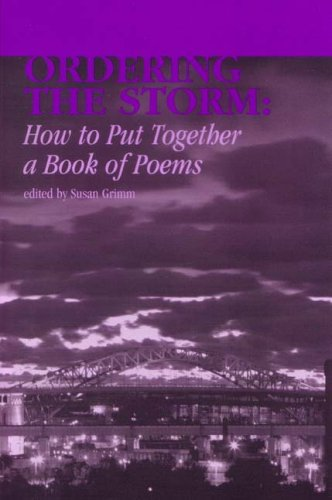 Ordering the Storm: How to Put Together a Book of Poems