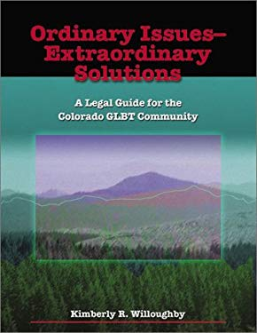 Ordinary Issues-Extraordinary Solutions: A Legal Guide for the Colorado Glbt Community 9781883726881