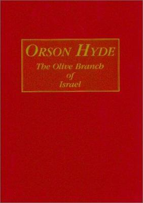 Orson Hyde: The Olive Branch of Israel 9781888106718
