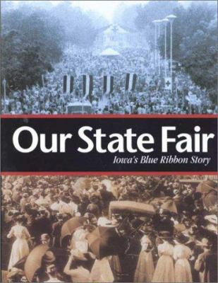 Our State Fair: Iowa's Blue Ribbon Story 9781888223170