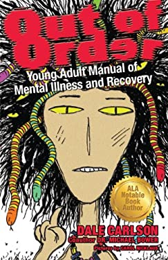 Out of Order: Young Adult Manual of Mental Illness & Recovery