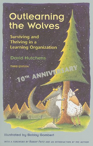 Outlearning the Wolves: Surviving and Thriving in a Learning Organization 9781883823160