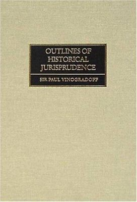 Outlines of Historical Jurisprudence 9781886363649