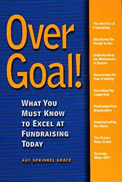 Over Goal!: What You Must Know to Excel at Fundraising Today 9781889102146