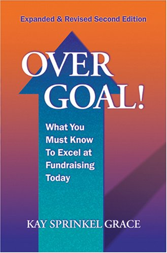 Over Goal!: What You Must Know to Excel at Fundraising Today 9781889102283