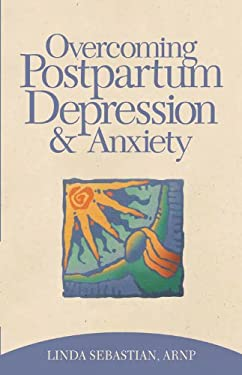 Overcoming Postpartum Depression and Anxiety 9781886039346