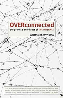 Overconnected: The Promise and Threat of the Internet 9781883285470