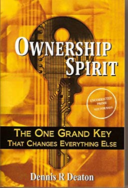 Ownership Spirit: The One Grand Key That Changes Everything Else 9781881840220
