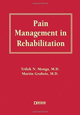 Pain Management in Rehabilitation 9781888799637