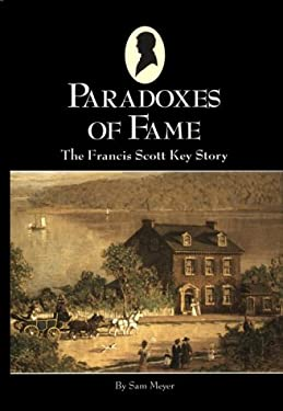 Paradoxes of Fame: The Francis Scott Key Story 9781885457066