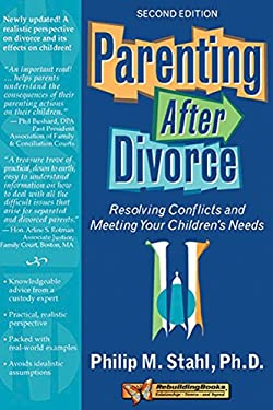 Parenting After Divorce: Resolving Conflicts and Meeting Your Children's Needs 9781886230842