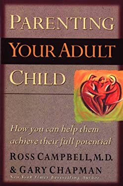 Parenting Your Adult Child: How You Can Help Them Achieve Their Full Potential 9781881273127