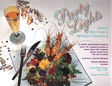 Party Lights: Healthy Party Foods & Earthwise Entertaining 9781884334535