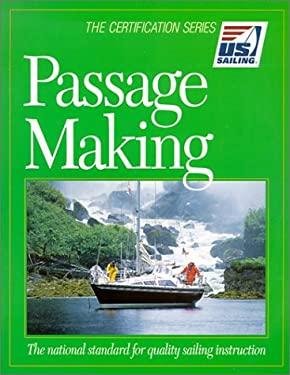 Passage Making: The National Standard for Quality Sailing Instruction 9781882502868
