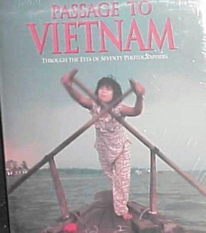 Passage to Vietnam: Through the Eyes of Seventy Photographers 9781885559005