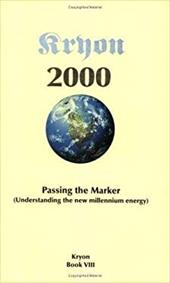 Passing the Marker 2000: Understanding the New Millennium Energy : Book VIII (Kryon series)