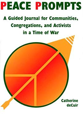 Peace Prompts: A Guided Journal for Communities, Congregations, and Activists in a Time of War 9781880656839