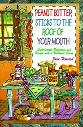 Peanut Butter Sticks to the Roof of Your Mouth: Lighthearted Reflections and Recipes with a Northwest Flavor 7677140