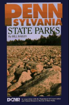 Pennsylvania State Parks: A Complete Outdoor Recreation Guide for Campers, Boaters, Anglers, Hikers and Outdoor Lovers 9781881139157